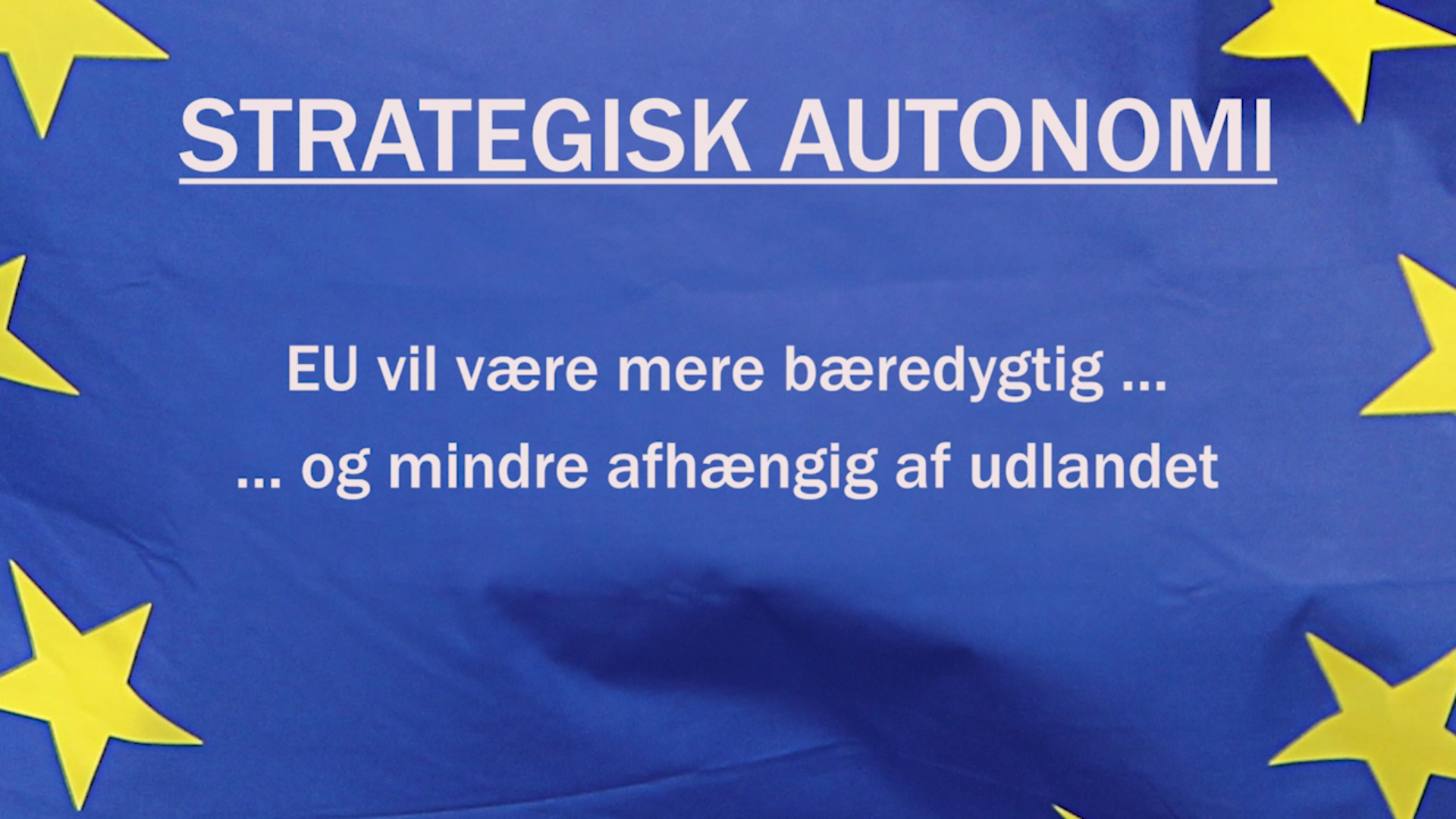 The EU has strong plans to achieve strategic autonomy in a wide range of areas